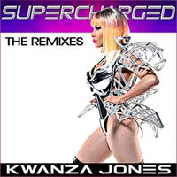 Kwanza Jones Supercharged Remixes