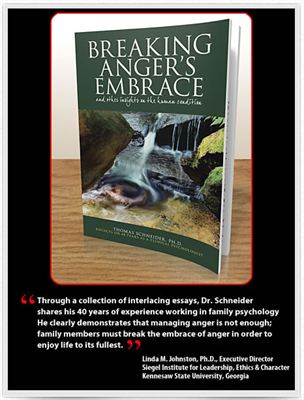 Breaking Anger's Embrace and Other Insights on the Human Condition by Thomas E Schneider PhD