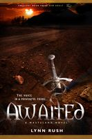Book Cover:  Awaited by Lynn Rush (#2 Wasteland Trilogy)