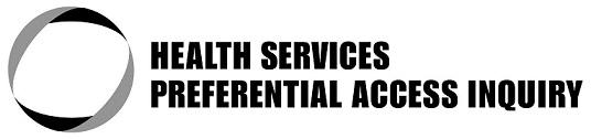 Health Services Preferential Access Inquiry