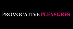 Provocative Pleasures