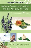 Natural Wellness Strategies for the Menopause Years