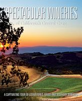 Spectacular Wineries of California's Central Coast book cover