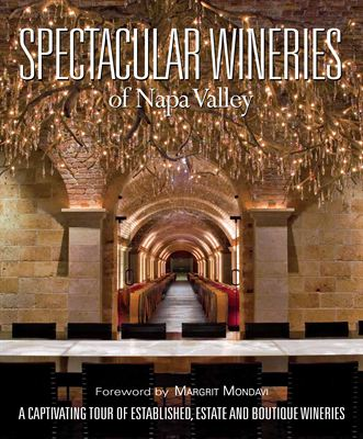 Spectacular Wineries of Napa Valley - Book Cover