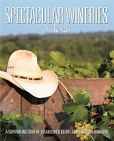 Spectacular Wineries of Texas - cover image