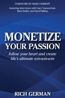 Book Cover: Monetize Your Passion by Rich German