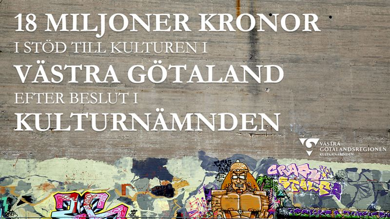 18 Miljoner Kronor I Stod Till Kulturen I Vastra Gotaland Vastra Gotalandsregionen