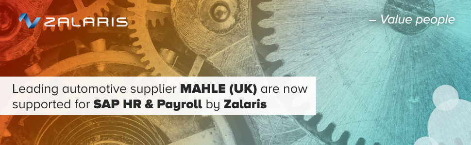 Leading automotive supplier MAHLE (UK) are now supported for SAP HR & Payroll by Zalaris