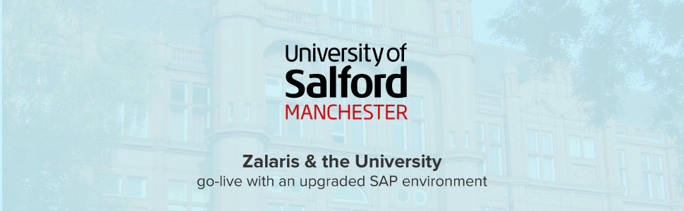 Zalaris and the University of Salford go live with an updated SAP ECC and PI systems