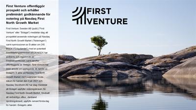 First Venture offentliggör prospekt och erhåller preliminärt godkännande för notering på Nasdaq First North Growth ...