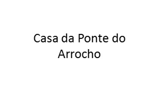 Casa da Ponte do Arrocho